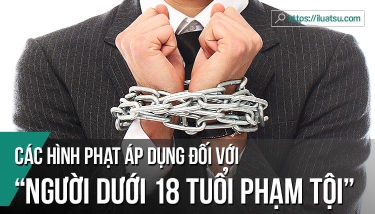 Các hình phạt áp dụng đối với người dưới 18 tuổi phạm tội