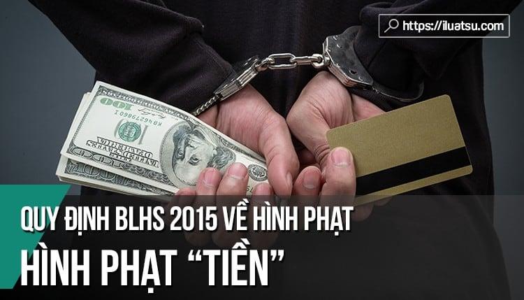"""Quy định về """"Hình phạt tiền"""" trong Bộ luật hình sự năm 2015"""