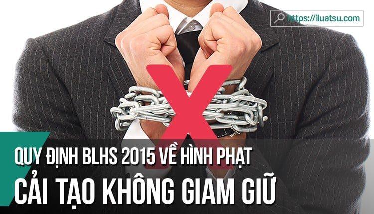 """Quy định BLHS 2015 về hình phạt """"Cải tạo không giam giữ"""""""