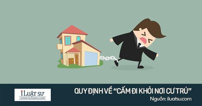 """Quy định về """"Cấm đi khỏi nơi cư trú"""" trong BLTTHS 2015"""