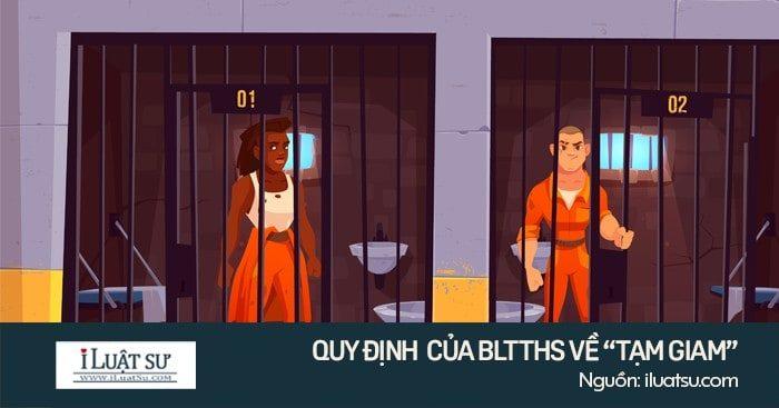 """Biện pháp ngăn chặn """"Tạm giam"""" trong tố tụng hình sự"""