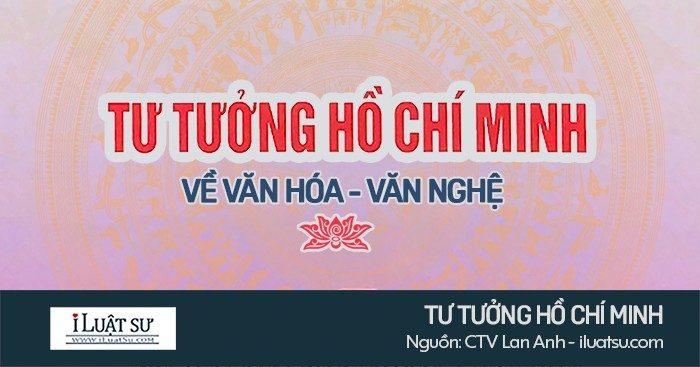 Tư tưởng Hồ Chí Minh về văn hóa - văn nghệ
