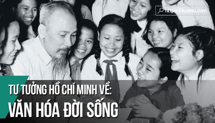 Tư tưởng Hồ Chí Minh về văn hóa đời sống