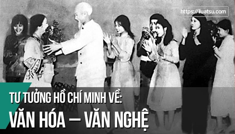 Tư tưởng Hồ Chí Minh về Văn hóa văn nghệ