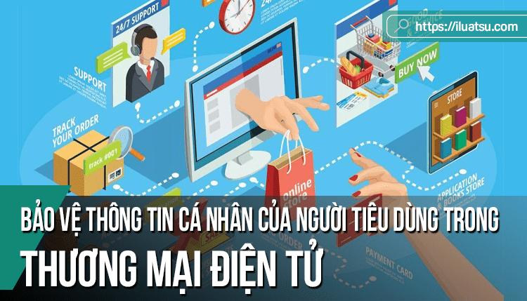 Bàn về vấn đề bảo vệ thông tin cá nhân của người tiêu dùng trong thương mại điện tử