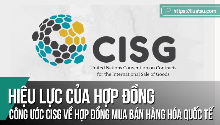 """Hiệu lực của hợp đồng theo Công ước Liên Hợp Quốc về hợp đồng mua bán hàng hóa quốc tế: """"khoảng xám"""" cho xu hướng quay về áp dụng pháp luật quốc gia?"""