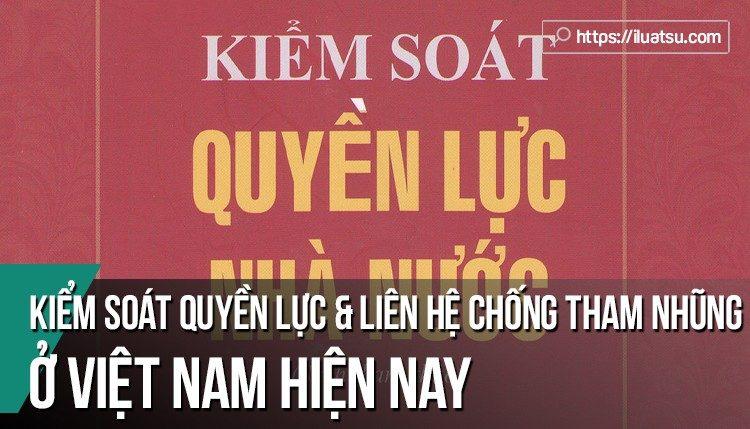 Kiểm soát quyền lực và Liên hệ chống tham nhũng ở Việt Nam hiện nay
