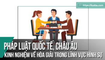 Pháp luật quốc tế, Châu Âu về hòa giải trong lĩnh vực hình sự và kinh nghiệm cho Việt Nam