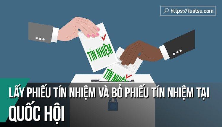 Lấy phiếu tín nhiệm và bỏ phiếu tín nhiệm tại Quốc Hội: Thực trạng và kiến nghị