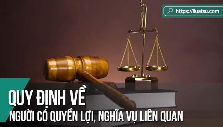 Quy định của Bộ luật Tố tụng hình sự 2015 về Người có quyền lợi, nghĩa vụ liên quan trong vụ án hình sự
