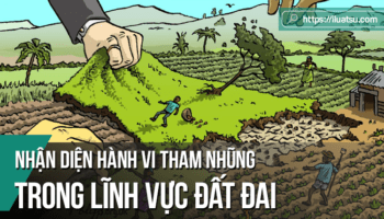 Nhận diện hành vi tham nhũng trong lĩnh vực đất đai ở Việt Nam