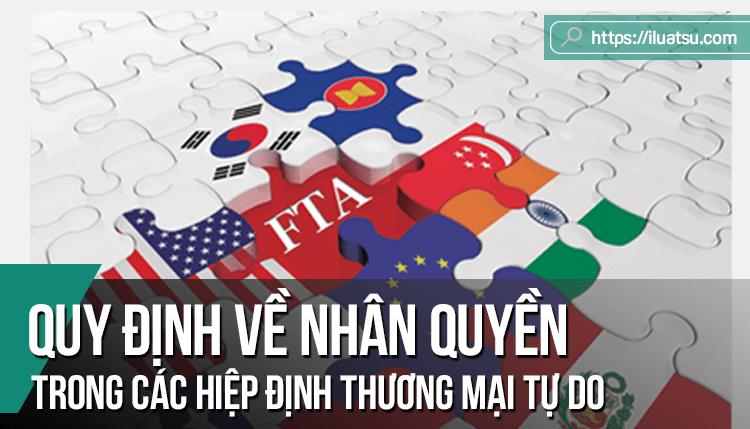 Quy định về nhân quyền trong các Hiệp định thương mại tự do thế hệ mới và hướng thực thi đối với Việt Nam