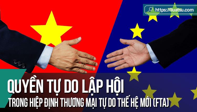 Quyền tự do lập hội trong các hiệp định thương mại tự do thế hệ mới (FTA) và những thách thức đặt ra cho Việt Nam