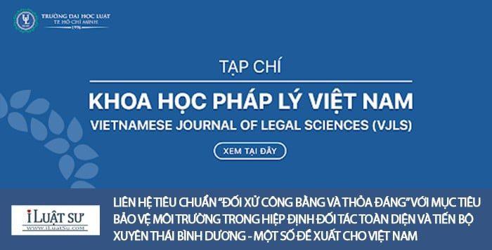 """Liên hệ tiêu chuẩn """"đối xử công bằng và thỏa đáng"""" với mục tiêu bảo vệ môi trường trong Hiệp định đối tác toàn diện và tiến bộ xuyên Thái Bình Dương (CPTPP) - Một số đề xuất cho Việt Nam"""