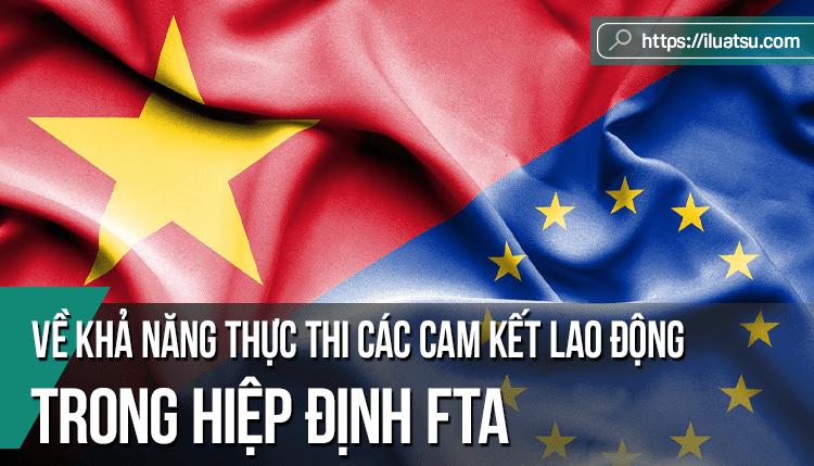 Về khả năng thực thi các cam kết lao động trong hiệp định thương mại tự do (FTA) và một số thách thức đối với Việt Nam