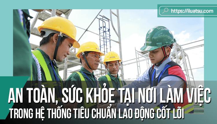An toàn, sức khỏe tại nơi làm việc trong hệ thống tiêu chuẩn lao động cốt lõi và trách nhiệm bồi thường thiệt hại từ tai nạn lao động