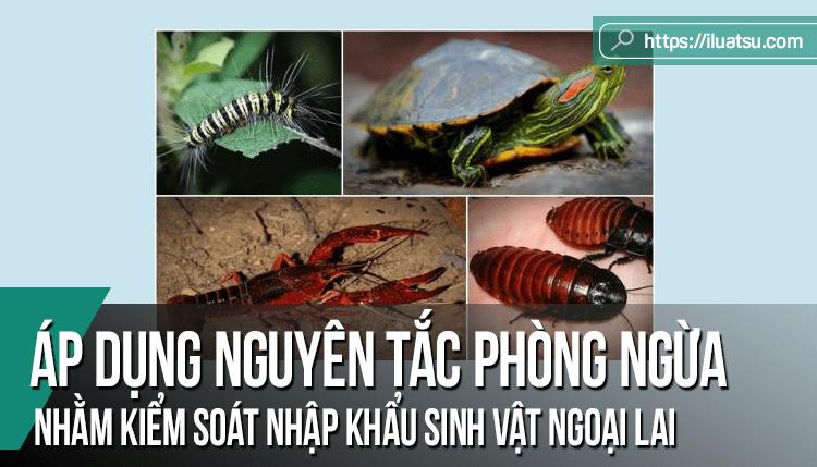 Áp dụng nguyên tắc phòng ngừa nhằm kiểm soát nhập khẩu sinh vật ngoại lai trong bối cảnh tự do hóa thương mại