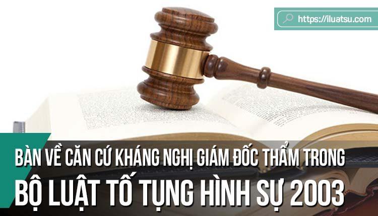 Bàn về căn cứ kháng nghị giám đốc thẩm trong Bộ luật Tố tụng hình sự năm 2003
