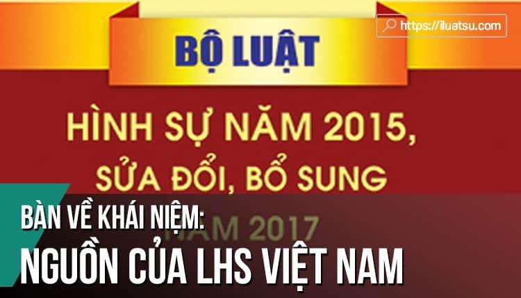 Bàn về khái niệm nguồn của Luật Hình sự (Việt Nam)
