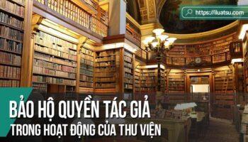Bảo hộ quyền tác giả trong hoạt động của thư viện