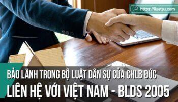 Bảo lãnh trong Bộ luật Dân sự của CHLB Đức và một số liên hệ với bảo lãnh trong Bộ luật Dân sự 2005 của CHXHCN Việt Nam
