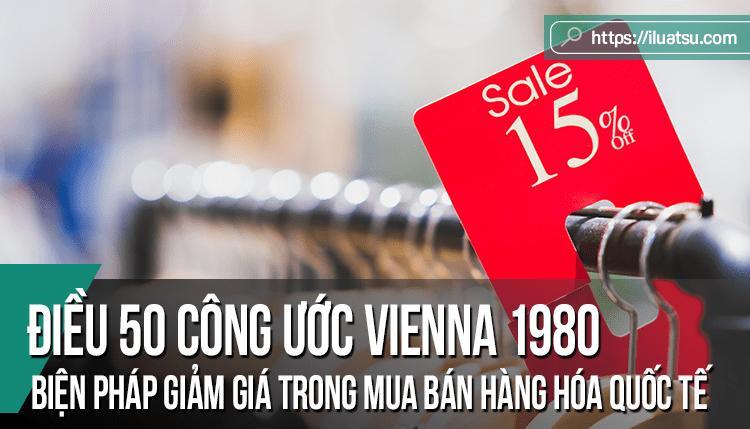 Biện pháp giảm giá trong mua bán hàng hóa quốc tế phân tích từ điều 50 Công ước VIENNA 1980