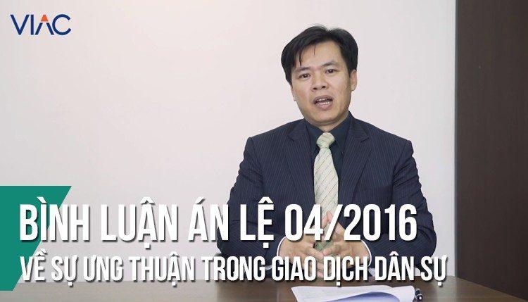 Bình luận án lệ 04/2016/AL: Về sự ưng thuận trong giao dịch dân sự