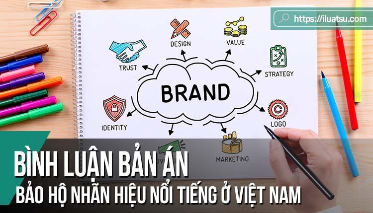 Bình luận bản án: Bảo hộ nhãn hiệu nổi tiếng ở Việt Nam