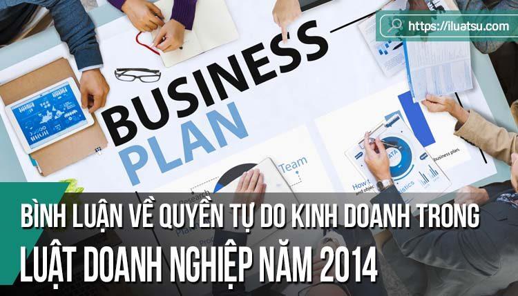 Bình luận về quyền tự do kinh doanh trong Luật Doanh nghiệp năm 2014
