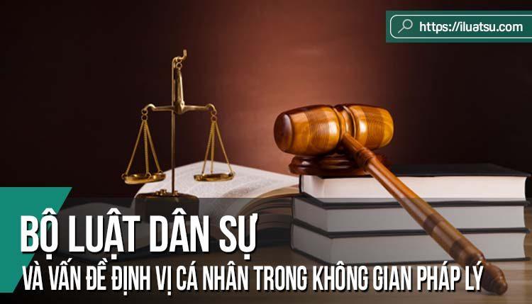 Bộ luật dân sự 2005 và vấn đề định vị cá nhân trong không gian pháp lý