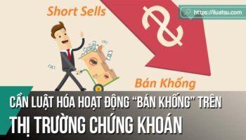 Cần luật hóa hoạt động bán khống trên thị trường chứng khoán