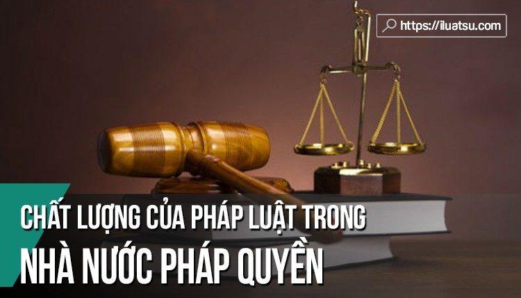 Chất lượng của pháp luật trong nhà nước pháp quyền