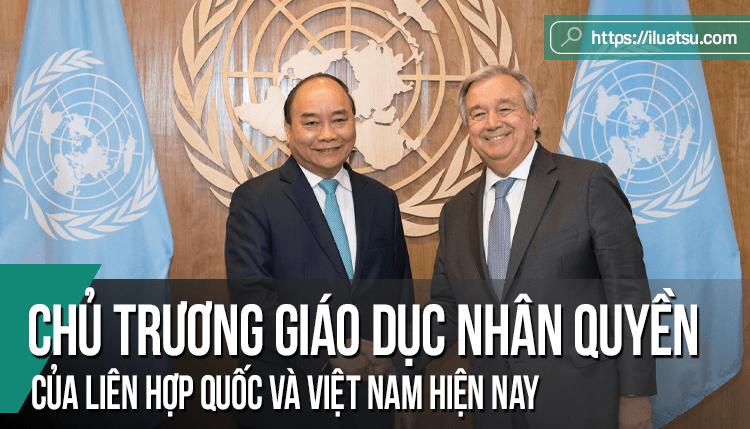 Chủ trương giáo dục nhân quyền của Liên hợp quốc và Việt Nam hiện nay
