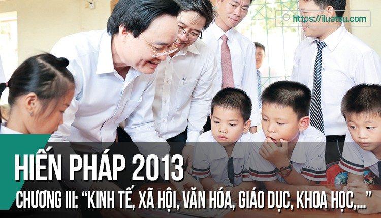 """Chương """"Kinh tế, xã hội, văn hóa, giáo dục, khoa học, công nghệ và môi trường"""" của Hiến pháp 2013"""