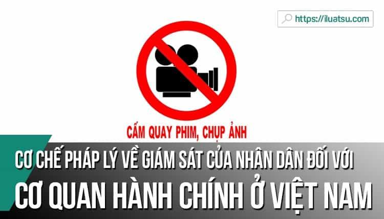 Cơ chế pháp lý về giám sát của nhân dân đối với cơ quan hành chính ở Việt Nam hiện nay – Thực trạng và giải pháp