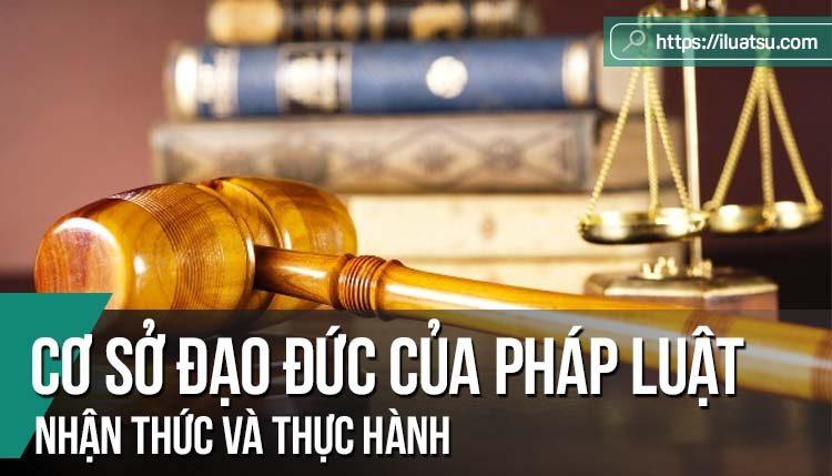 Cơ sở đạo đức của pháp luật - Nhận thức và thực hành