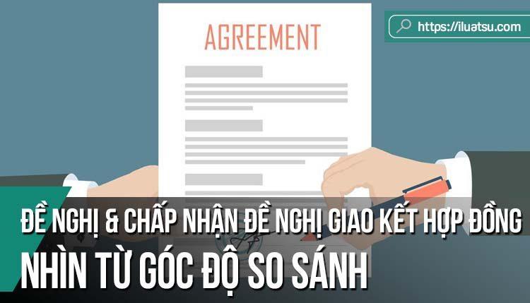 Đề nghị và chấp nhận đề nghị giao kết hợp đồng – nhìn từ góc độ so sánh