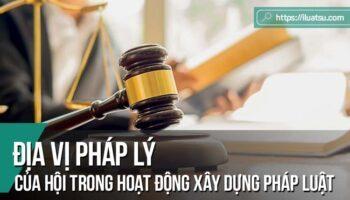 Địa vị pháp lý của Hội trong hoạt động xây dựng pháp luật