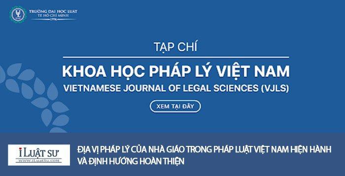 Địa vị pháp lý của nhà giáo trong pháp luật Việt Nam hiện hành và định hướng hoàn thiện