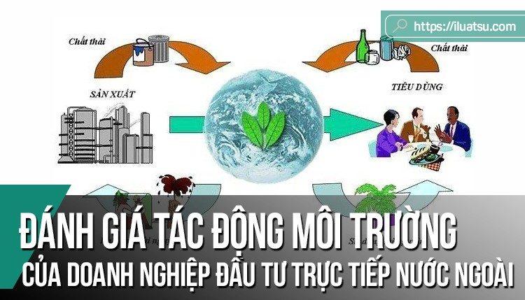 Đánh giá môi trường chiến lược, đánh giá tác động môi trường và việc giảm thiểu ảnh hưởng tiêu cực đối với môi trường của các doanh nghiệp đầu tư trực tiếp nước ngoài tại Việt Nam