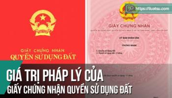 Giá trị pháp lý của Giấy chứng nhận quyền sử dụng đất theo pháp luật Việt Nam