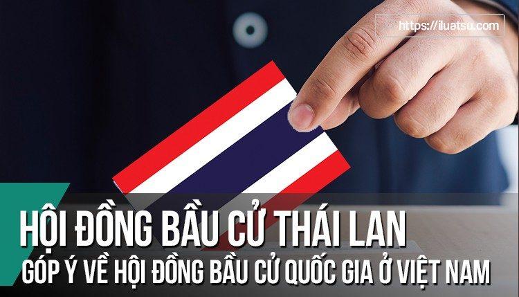Hội đồng bầu cử Thái Lan và góp ý quy định về hội đồng bầu cử quốc gia trong dự thảo sửa đổi Hiến pháp năm 1992 của Việt Nam
