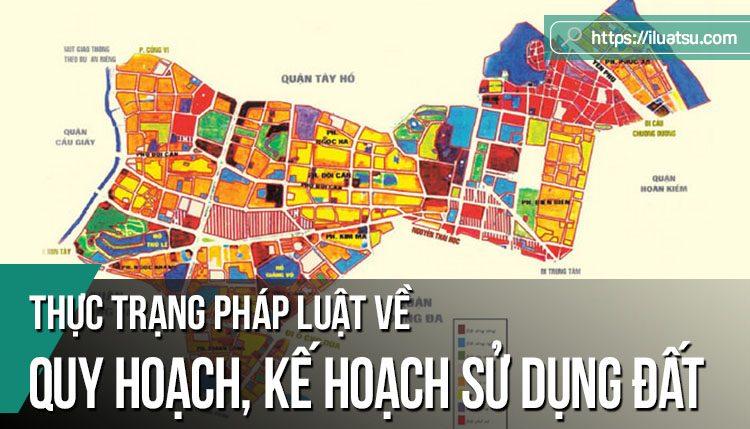 Thực trạng pháp luật về quy hoạch, kế hoạch sử dụng đất và một số góp ý cho dự thảo Luật Đất đai sửa đổi