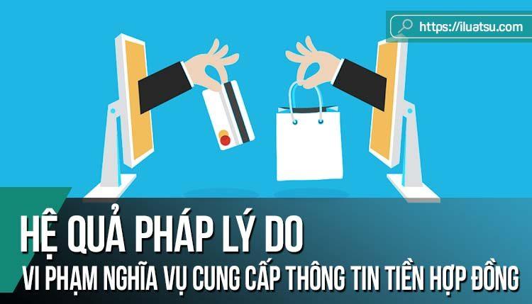 Hệ quả pháp lý do vi phạm nghĩa vụ cung cấp thông tin tiền hợp đồng trong pháp luật các nước và kinh nghiệm cho Việt Nam