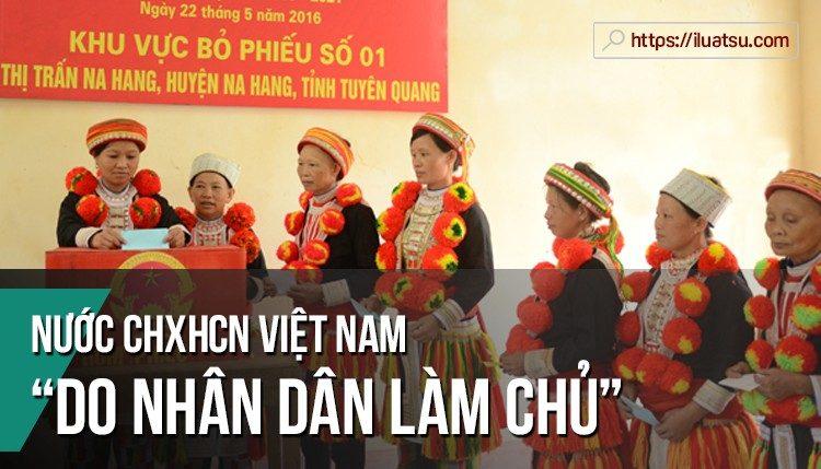 """Hiến pháp 2013: """"Nước CHXHCN Việt Nam do nhân dân làm chủ"""""""