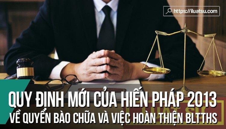 Những quy định mới của Hiến pháp năm 2013 về quyền bào chữa và việc hoàn thiện BLTTHS