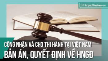 Một số kiến nghị góp phần hoàn thiện pháp luật về công nhận và cho thi hành tại việt nam bản án, quyết định về hôn nhân và gia đình của cơ quan có thẩm quyền nước ngoài