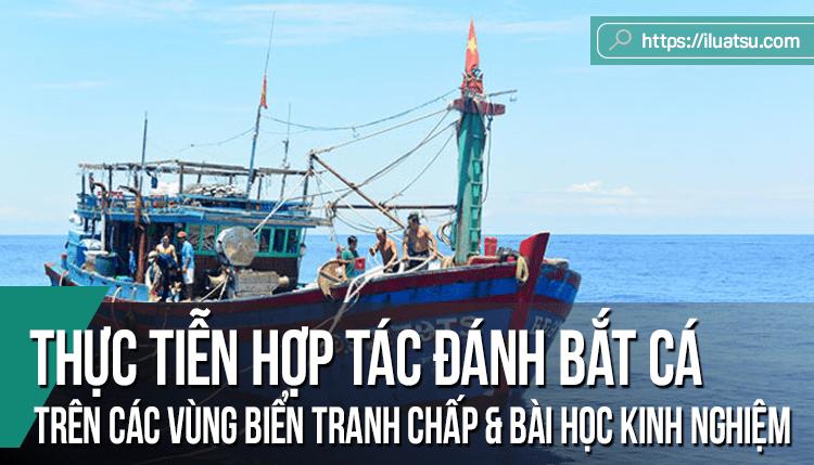 Thực tiễn hợp tác đánh bắt cá trên các vùng biển tranh chấp và bài học kinh nghiệm cho các nước trong khu vực Biển Đông