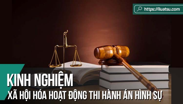 Xã hội hóa hoạt động thi hành án hình sự tại một số quốc gia và kinh nghiệm đối với Việt Nam