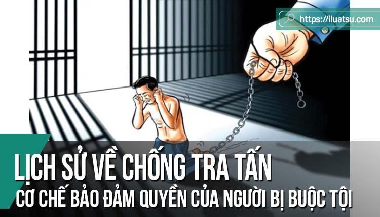 Lịch sử về chống tra tấn và cơ chế bảo đảm quyền của người bị buộc tội khỏi bị tra tấn trong các văn bản pháp lý quốc tế về quyền con người